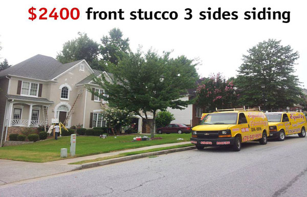 $2,400 front stucco 3 sides siding